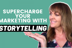 Supercharge Your Marketing with Storytelling