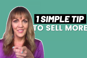 1 Simple Tip to Sell More