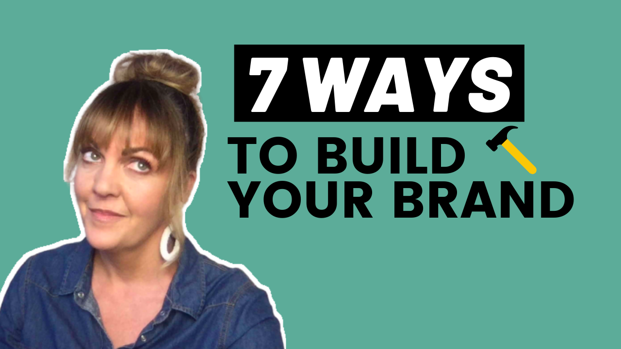 7 Ways To Build Your Brand